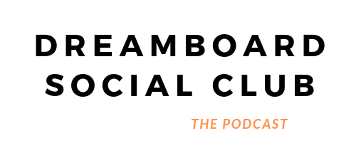 DREAMBOARD SOCIAL CLUB PODCAST